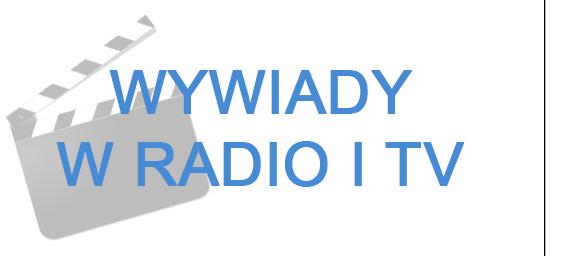 Wywiady, rozmowy Telewizyjne i Radiowe